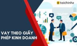 Hướng dẫn vay tín chấp bằng giấy phép kinh doanh 2021