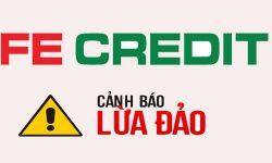 FE Credit lừa đảo? Thực hư sự việc ra sao?